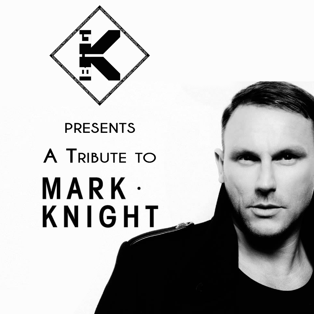 Big K - A Tribute to Mark Knight (February 2016)